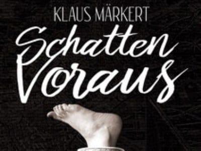 Rezension: Klaus Märkert – Schatten Voraus