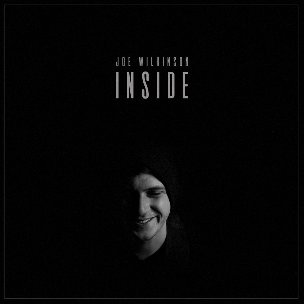 SINGLE ANNOUNCEMENT: INSIDE – JOE WILKINSON