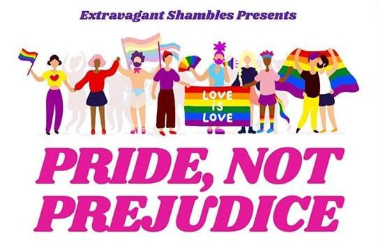 Win tickets to Extravagant Shambles Presents: Pride, Not Prejudice!