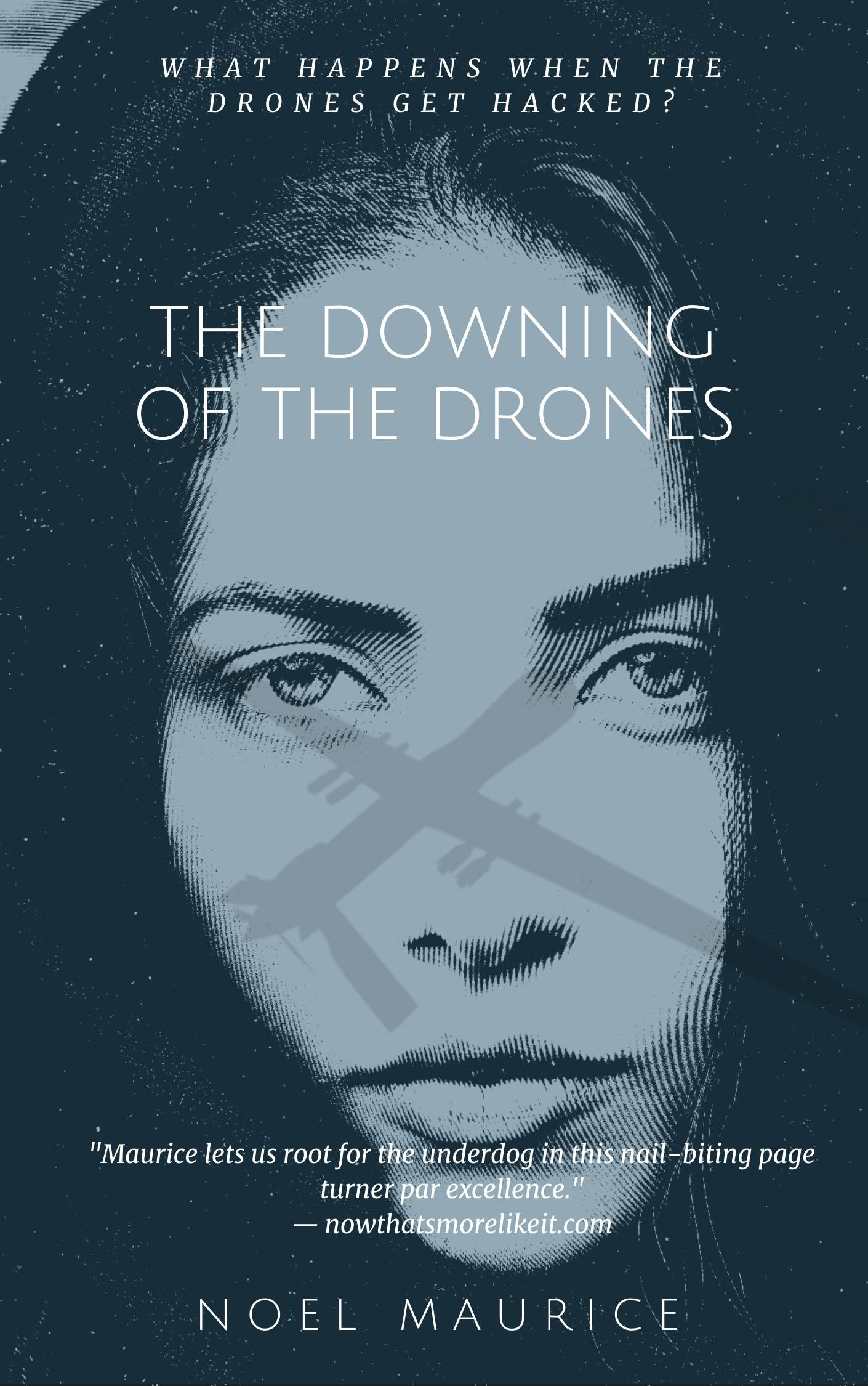 The Downing of the Drones by Noel Maurice out today